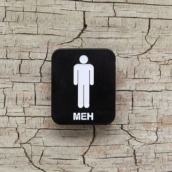 Meh - Lesbian Restroom sign  - LGBT -  Lesbian and Gay Enamel Pin Gay Girls Love Pride Feminism Trans Transexual Anti Trump