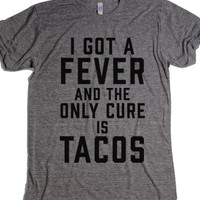 I Got A Fever And The Only Cure Is Tacos-Athletic Grey T-Shirt 2XL |