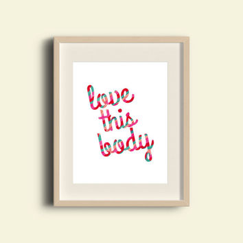 Typography Art Print - FREE SHIPPING to USA gifts for her feminist art body positive love this body quotes quote art print cute home decor