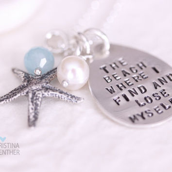 The Beach Where I Find and Lose Myself - The Ocean - Starfish - Personalized Hand Stamped Jewelry