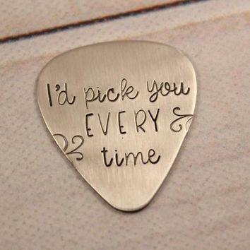 """I'd pick you every time"" Hand stamped Guitar Pick"
