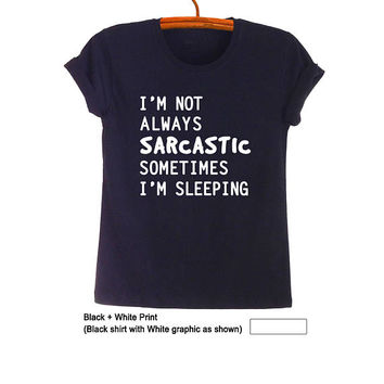 Sarcasm Shirts Funny T-Shirts Womens Tops Tees Mens Shirts Tumblr Sleep Sarcastic TShirt Gift Gothic Fashion Tops Outfits Summer Spring