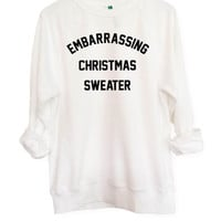 Embarrassing Christmas Sweater // Jumper // Unisex // Gift // Black Pink Grey White // S M L XL