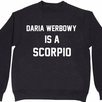 DARIA WERBOWY IS A SCORPIO Women's Casual Black Crewneck Sweatshirt