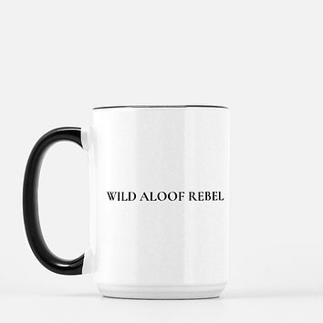 Wild Aloof Rebel Funny Schitts Creek Inspired Coffee Mug