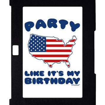 Party Like It's My Birthday - 4th of July Galaxy Note 10.1 Case by TooLoud