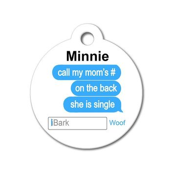 My Mom Is Single - Funny Pet Tag