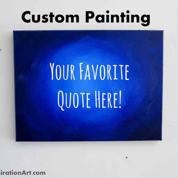 Custom Painting 8x10 Painting Custom Quote Sign - Personalized Gifts One of a Kind Gifts - Affordable Wall Art Canvas Quotes Christmas Gifts