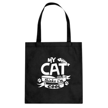 My Cat Thinks I'm Cool Cotton Canvas Tote Bag