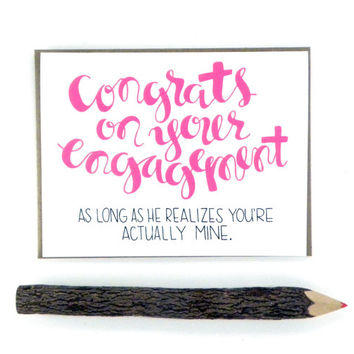 Funny Engagement Card - Congrats Best Friend