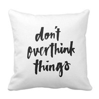 Home Decor Don'T Overthink Things Inspirational Quote Throw Cushion 16 X 16 Quote Pillow Cover