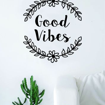 Good Vibes Flowers Quote Wall Decal Sticker Room Art Vinyl Inspirational Decor Namaste Yoga Positive Happiness