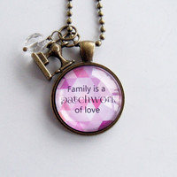 Family Is A Patchwork Of Love Necklace -  Quilter Jewelry - Sewing Pendant - Family Necklace - Text Jewelry -  Quilting Jewelry - Quilt Gift