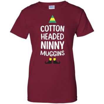 Cotton Headed Ninny Muggins Christmas Ladies T-Shirt