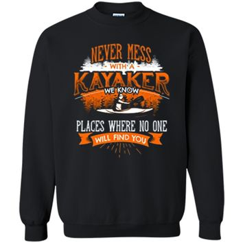 NEVER MESS WITH A KAYAKER Funny Kayaking Kayaks T-Shirt Back Printed Crewneck Pullover Sweatshirt