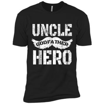 Uncle Godfather Hero  Great Gift for the family Next Level Premium Short Sleeve Tee