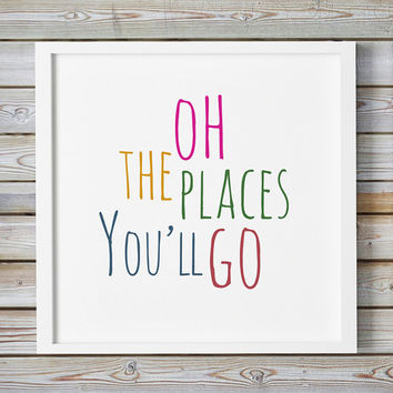 Nursery Wall Art Oh The Places You'll Go Teen Room Decor Typographic Quote CalligraphyMotivational Print Gifts Kids  Whimsical GICLEE PRINT