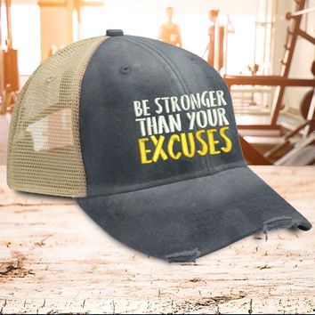 Be Stronger Than Your Excuses Hat