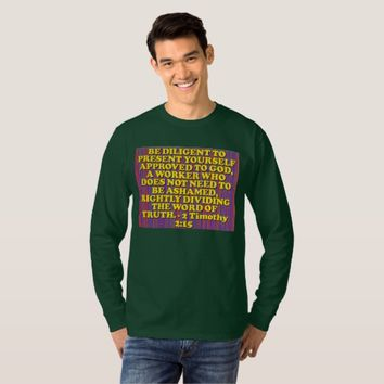 Bible verse from 2 Timothy 2:15. T-Shirt
