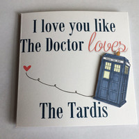 Anniversary Card, Valentine's Day Card, I Love You Card, Doctor Who Card, Dr Who Inspired Card