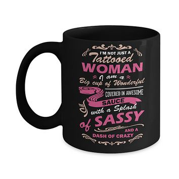 I'm Not Just A Tattooed Woman I'm A Big Cup Of Wonderful Mug