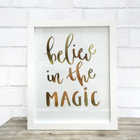 """Believe in the Magic"" Metallic Gold Foil Print"