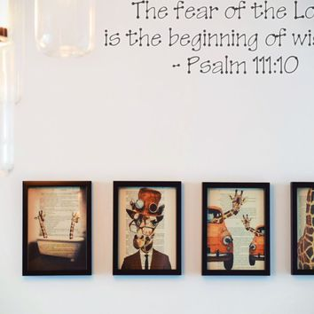 The fear of the Lord is the beginning of wisdom - Psalm 111:10 Style 23 Die Cut Vinyl Decal Sticker Removable