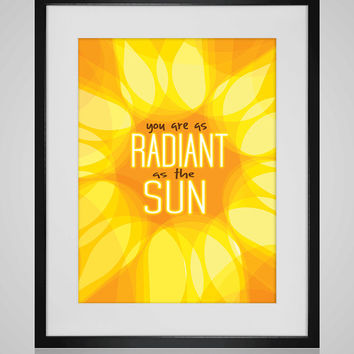 Radiant as the Sun Digital Download Print, Printable Quote, Inspiring Art, typography design, friend gift, cheerful design, encouragement