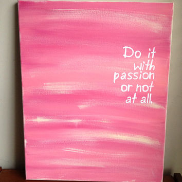 Canvas Quote Painting with passion 16x20 by heathersm87 on Etsy