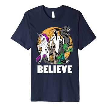 Funny Cute Believe Unicorn Ghost Dinosaur Alien Zombie Shirt