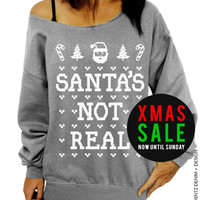 Santa's Not Real - Ugly Christmas Sweater - Gray Slouchy Oversized Sweatshirt