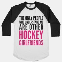 The Only People Who Understand Me Art Other Hockey Girlfriends