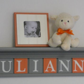 "Orange Gray Baby Girl Name Sign Nursery Decor 30"" Shelf With 8 Letter Wall Plaques Orange and Grey - JULIANNA"