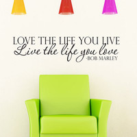 Love the life you live - Bob Marley - Art Wall Decals Wall Stickers Vinyl Decal Quote Inspirational Wall Decal