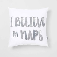 I Believe In Naps Pillow