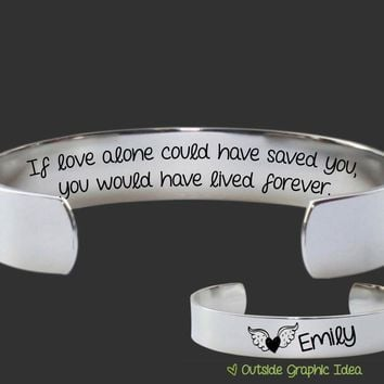 If Love Alone Could Have Saved You Bracelet | Sympathy Gift