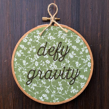 Defy Gravity Embroidery, Wall Hanging Gift for Inspiration