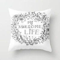 Awesome life Throw Pillow by IoanaStefPhotography