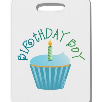 Birthday Boy - Candle Cupcake Thick Plastic Luggage Tag by TooLoud