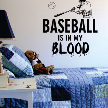 Baseball is in my Blood Softball Sports Decal Sticker Wall Vinyl