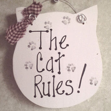Cat sign, The Cat Rules, Cat Lover sign, handmade