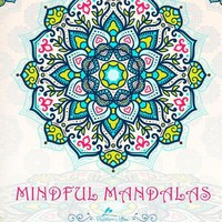 Mindful Mandalas: A Mandala & Mindfulness Adult Coloring Book