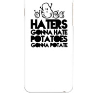 haters gonna hate, potatoes gonna potate - iphone 6 Plus Case