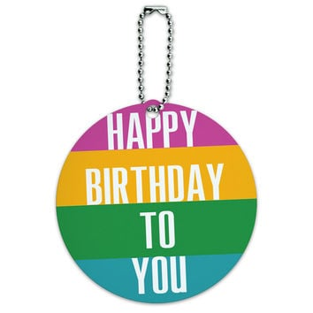Happy Birthday To You Colorful Round ID Card Luggage Tag