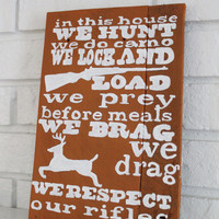 In This House We Hunt Prey Respect Camo Rifles Handmade Hand Painted Reclaimed  Wood Sign