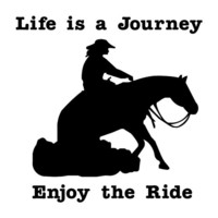 Life is a Journey Enjoy The Ride Lady Reining Horse Decal Vinyl Trailer Mirror Window Truck Car Vehicle - Large 10 Inch