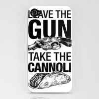 Leave the Gun Take the Cannoli iPhone Case by 6amcrisis | Society6
