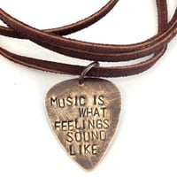 Guitar Pick Leather Necklace - Music is what feelings sound like
