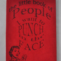 Rush 4 Christmas Sale The Little Book of People I Want to Punch in the Face -  Personal Journal,  Blank Book, notebook
