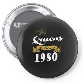 queens are born in 1980 Pin-back button